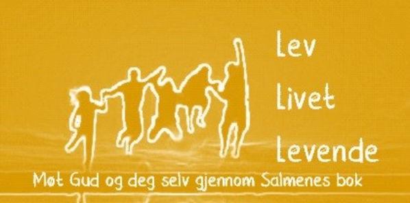 LEV LIVET LEVENDE